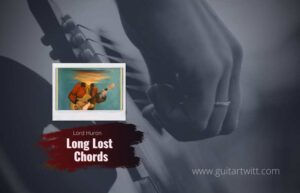 Read more about the article Lord Huron – Long Lost chords