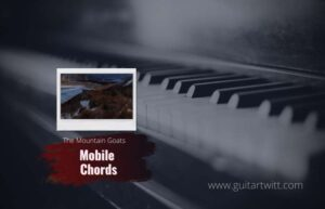 Read more about the article The Mountain Goats – Mobile chords