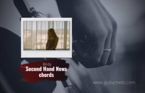 Read more about the article Birdy: Second Hand News chords