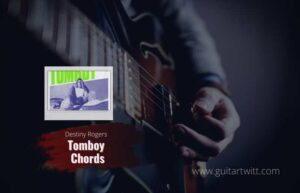 Read more about the article Tomboy chords – Destiny Rogers