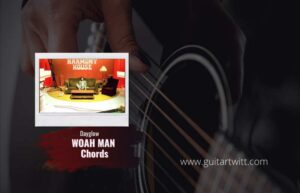 Read more about the article Dayglow – Woah Man chords