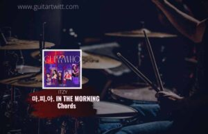 Read more about the article ITZY – In The Morning chords