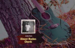 Read more about the article Almost Maybes Chords by Jordan Davis