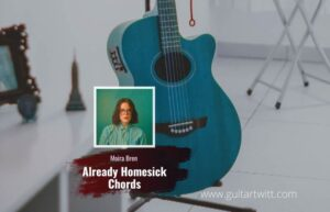 Read more about the article Moira Bren – Already Homesick chords