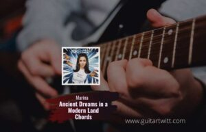 Read more about the article MARINA – Ancient Dreams In A Modern Land chords
