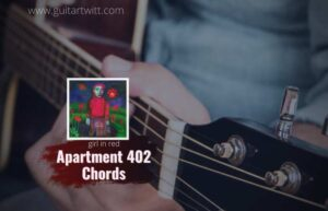 Read more about the article Apartment 402 chords – girl in red