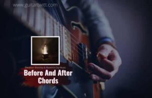 Read more about the article Before And After chords by Elevation Worship & Maverick City Music