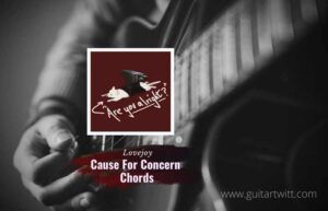 Read more about the article Lovejoy – Cause For Concern chords