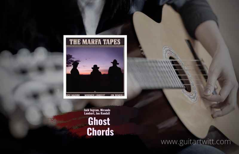 Ghost Chords