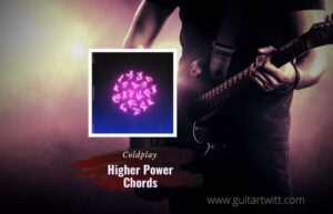 Read more about the article Coldplay – Higher Power chords