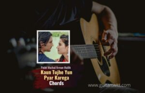 Read more about the article Kaun Tujhe chords by Palak Muchhal | M S Dhoni The Untold Story