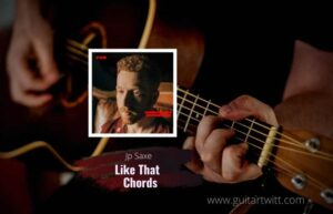 Read more about the article JP Saxe – Like That chords