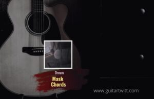 Read more about the article Dream – Mask Chords