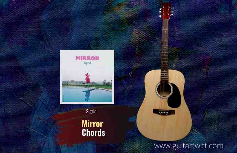 Read more about the article Sigrid – Mirror chords