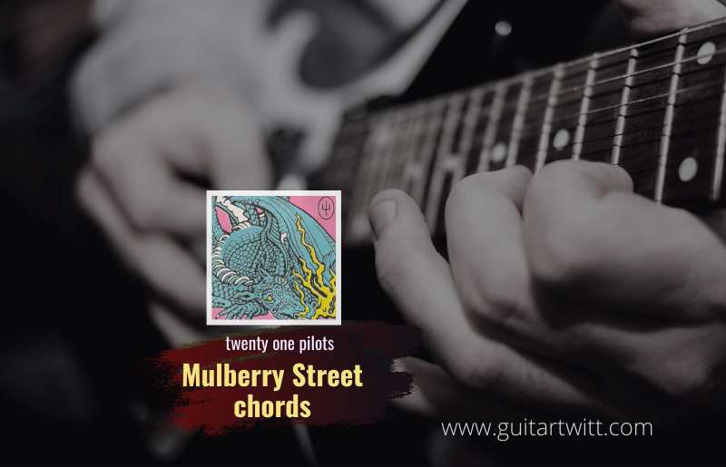 Read more about the article twenty one pilots – Mulberry Street chords