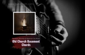 Read more about the article Elevation Worship & Maverick City Music – Old Church Basement chords ft. Dante Bowe