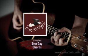 Read more about the article Lovejoy – One Day Chords