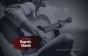 Read more about the article John Mayer – Regrets chords