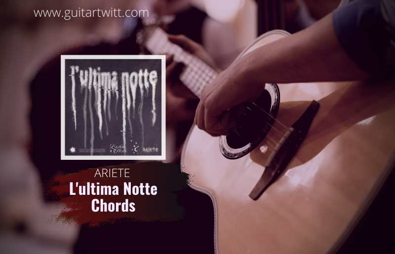 ARIETE – Lultima Notte chords