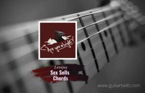 Read more about the article Lovejoy – Sex Sells Chords