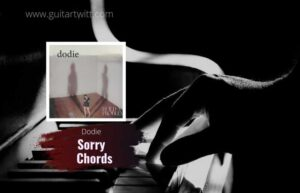 Read more about the article Sorry chords by dodie