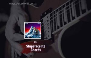 Read more about the article Alfa – Stupefacente chords