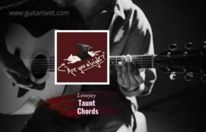 Read more about the article Lovejoy – Taunt chords