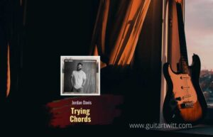 Read more about the article Jordan Davis – Trying Chords
