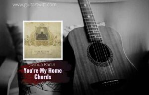 Read more about the article Joshua Radin – You're My Home chords