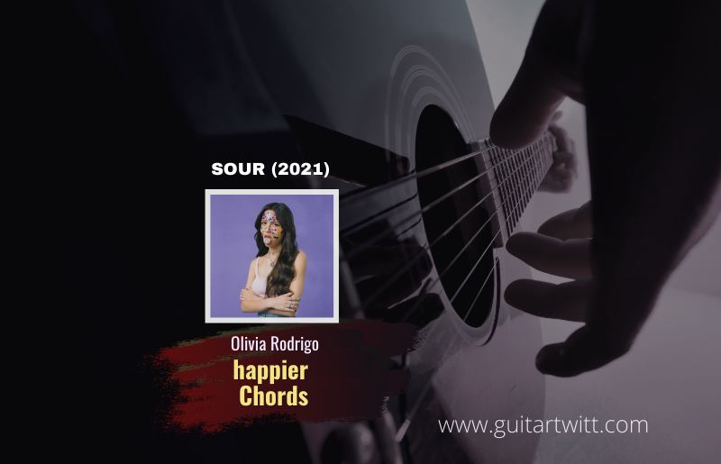 Read more about the article Happier Acoustic chords by Olivia Rodrigo