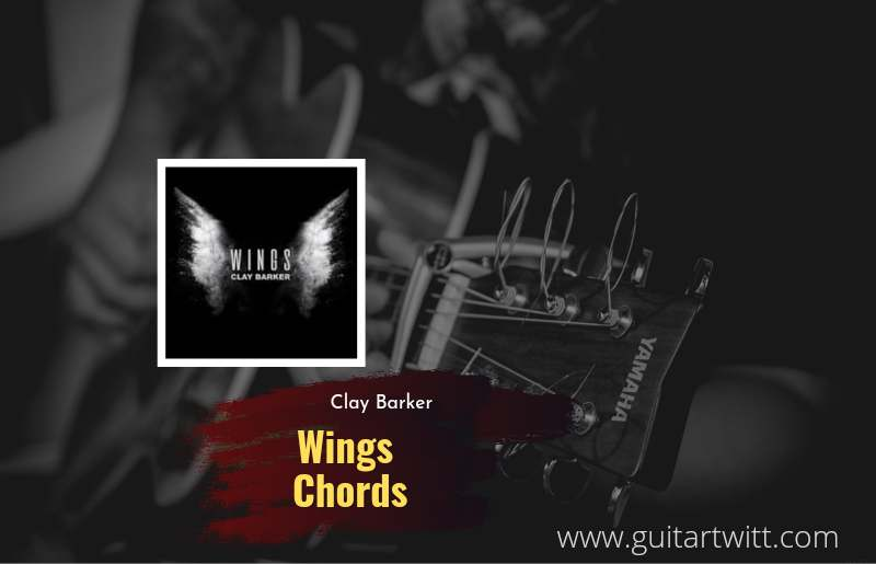 Wings chords by Clay Barker 1