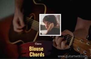 Read more about the article Blouse chords by Clairo