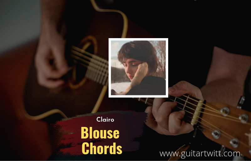Blouse chords by Clairo 1