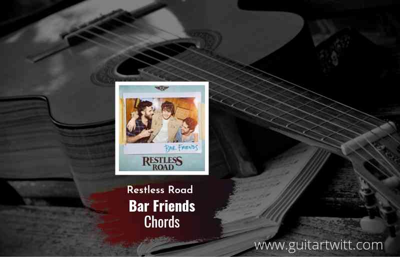 Bar Friends chords by Restless Road 1