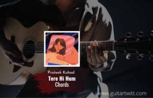 Read more about the article Prateek Kuhad – Tere Hi Hum chords
