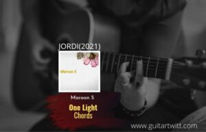 Read more about the article One Light chords by Maroon 5 feat. Bantu