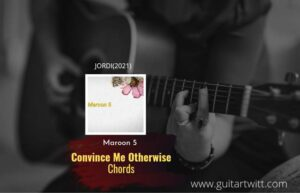 Read more about the article Maroon 5 – Convince Me Otherwise chords by feat. H.E.R