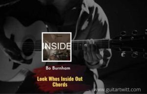 Read more about the article Look Whos Inside Again chords by Bo Burnham