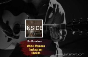 Read more about the article White Womans Instagram chords by Bo Burnham