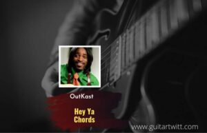 Read more about the article Hey Ya chords by OutKast