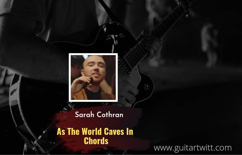 Read more about the article As The World Caves In chords by Sarah Cothran