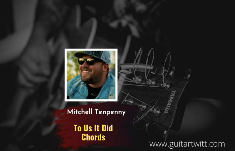 Mitchell Tenpenny - To Us It Did chords 1