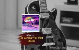 Read more about the article Weezer – Tell Me What You Want chords/Wave Break
