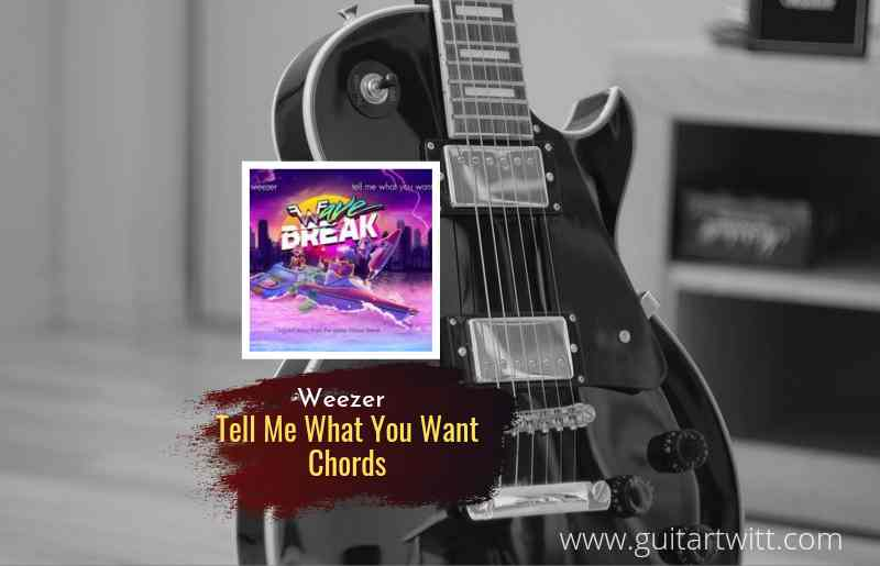Weezer - Tell Me What You Want chords/Wave Break 1