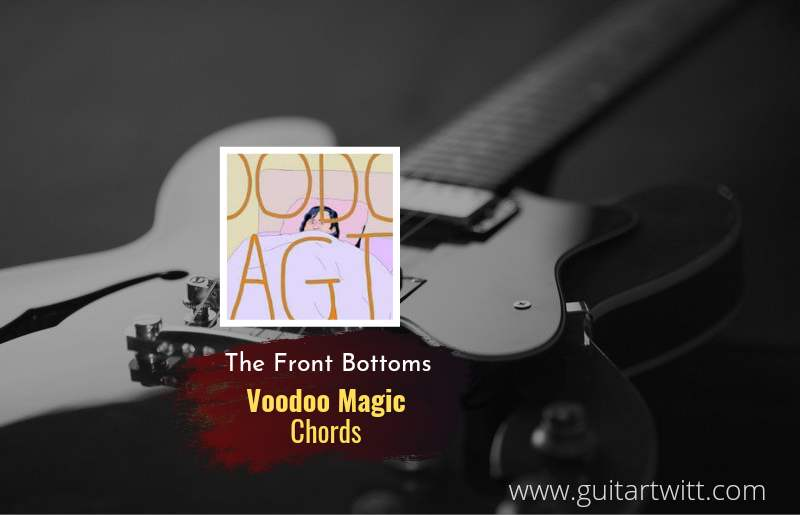 The Front Bottoms - Voodoo Magic chords 1