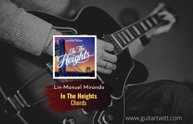 In The Heights chords by Lin-Manuel Miranda 1