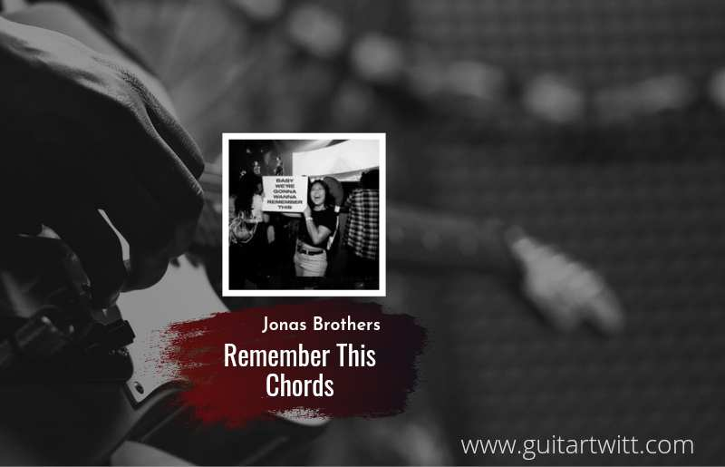 Remember This chords by Jonas Brothers 1