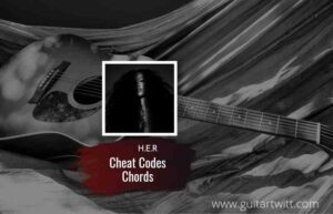 Read more about the article Cheat Code chords by H.E.R.