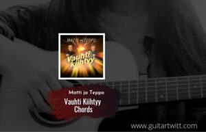 Read more about the article Vauhti Kiihtyy chords by Matti ja Teppo