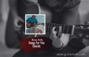 Read more about the article Songs For You chords by Brian Kelley